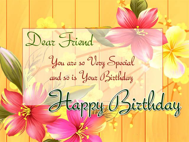We Have Been Friends For A Long Time You Are The Most Amazing Friend I Ever Wish Hopes And Lucks Happy Birthday My Dear