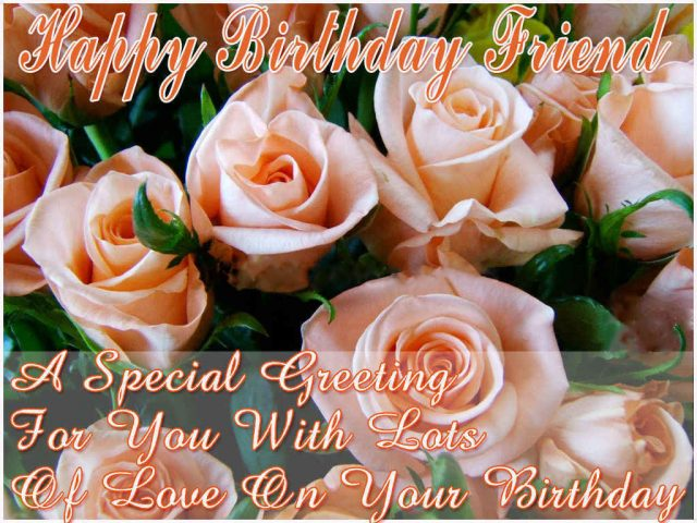 56 Happy Birthday Wishes for Friend with Images - 9 Happy Birthday