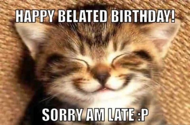 cute happy belated birthday meme
