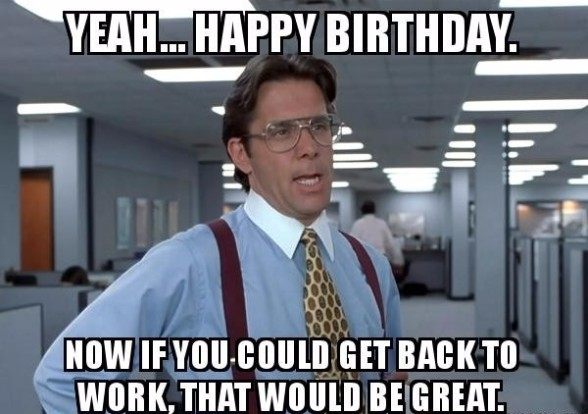 Birthday Funny Meme – busy birthday