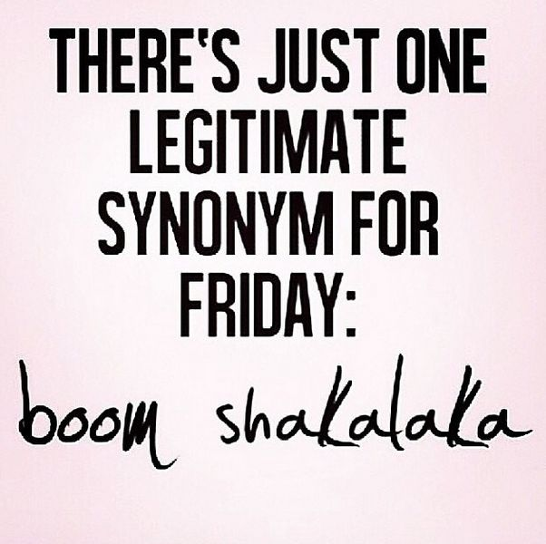 Funny Friday quotes – boom shakalaka