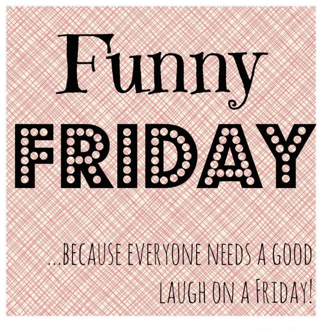 Funny friday quotes – what people need