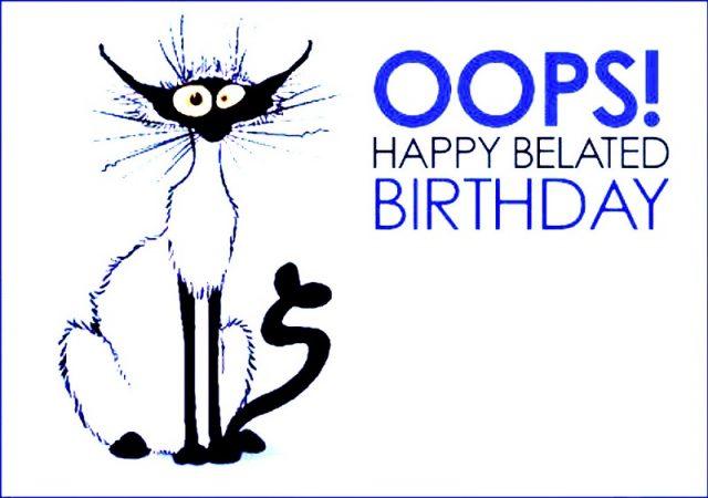 Lovely Belated Birthday Funny Meme