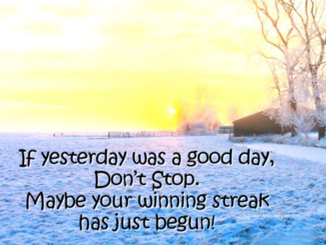 good morning quotes – good yesterday
